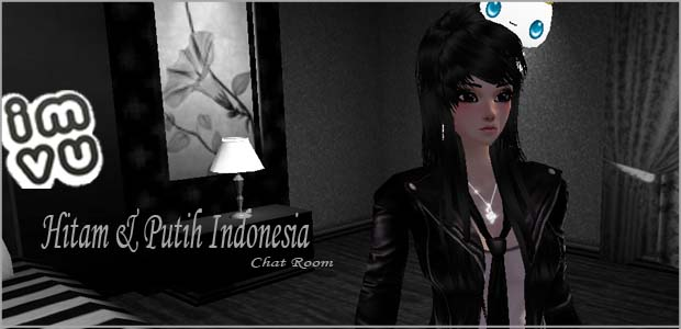 Join di Chat Room Hitam & Putih Indonesia IMVU